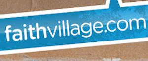 Join The Conversation at FaithVillage.com!