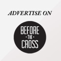 Advertise With Before The Cross