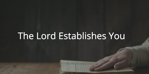 The Lord Establishes You