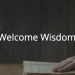 Proverbs 19-23: Welcome Wisdom