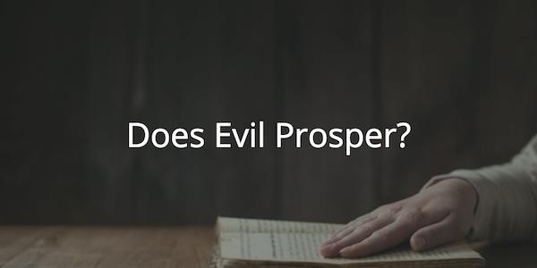 Proverbs 24: Does Evil Prosper?