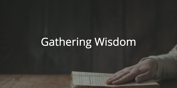 Proverbs 27: Gathering Wisdom