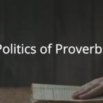 Proverbs 29: Politics of Proverbs
