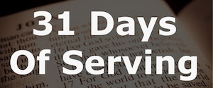 31 Days of Serving