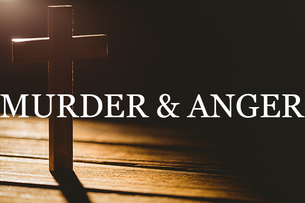 Back to Basics: Murder and Anger