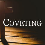 Back to Basics: Coveting
