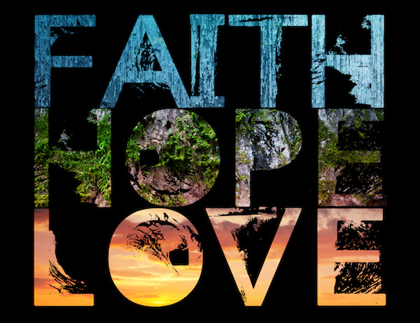 A Deeper Look at Faith Hope Love